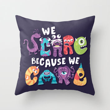 We Scare Because We Care Throw Pillow by Risa Rodil
