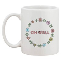Cute Ceramic Coffee Mug - Oh Well Flower Wreath Mug