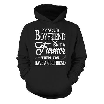 Farmer- If your boyfriend istn a farmer then you have a girlfriend -Unisex Hoodie  - SSID2016