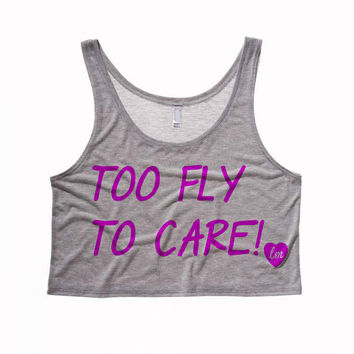 Too Fly To Care Cropped Tank Top (Preorder)