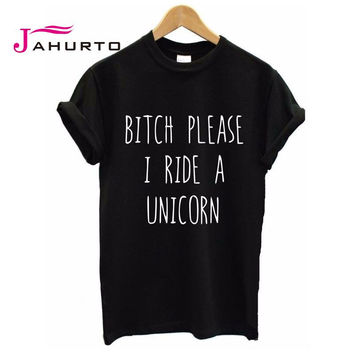 Summer T shirt Women BITCH PLEASE I RIDE A UNICORN Printed T-shirt Short Sleeve Funny Tops