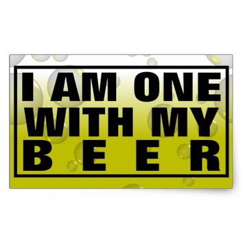 I AM ONE WITH MY BEER -Bubble Foam Rectangular Sticker