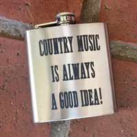 """""""Country Music Is Always A Good Idea!"""" Flask"""