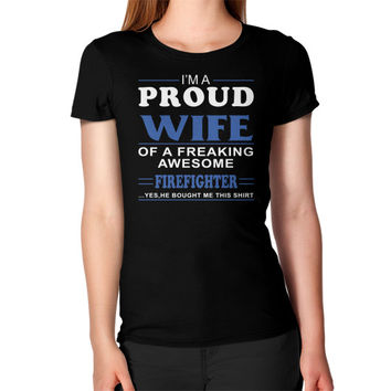 Proud wife of a firefighter Women's T-Shirt