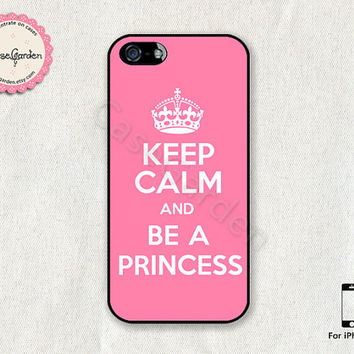 Keep Calm And Be A Princess iPhone 5 Case, iPhone Case, iPhone Hard Case, iPhone 5 Cover, Case for iPhone 5