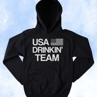 Funny USA Drinkin' Team Sweatshirt Drinking Beer Alcohol USA America Patriotic Merica Tumblr Hoodie