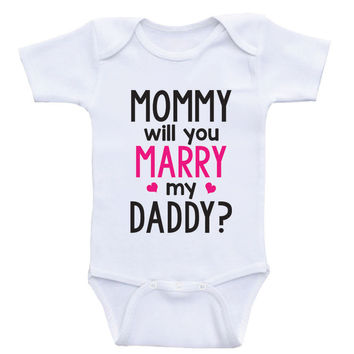 mummy will you marry my daddy baby grows fantastic designs 3 colours all sizes