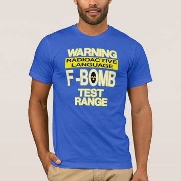 Funny F-Bomb Warning Sign T-Shirt