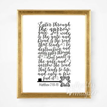 Christian wall art print, bible verse art, bible verses for the wall, Enter through the narrow gate, framed bible quote , Matthew 7:13 - 15