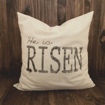 He is Risen 16 x 16 Pillow Cover, houswarming gift, seaonal, easter