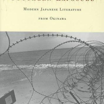 Southern Exposure: Modern Japanese Literature from Okinawa: Southern Exposure