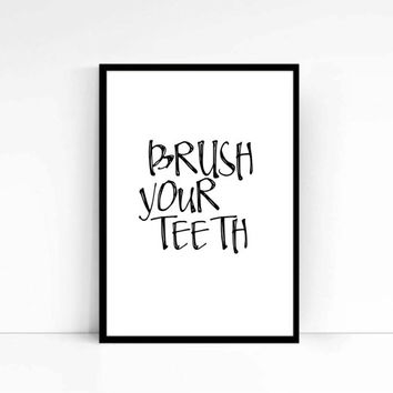Brush your teeth,Bathroom decor,Bathroom art,Funny quote,For kids,Kids art,Wall hanging,Instant download,Printable,Home decor,Bathroom print