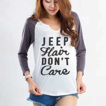 Jeep Hair Don't Care Sweatshirt Baseball Tee Gifts Cool Fashion Girls sizing Women Funny Cute Teens Teenager Tumblr Style Blogger Fangirls