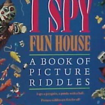 I Spy Fun House: A Book of Picture Riddles (I Spy)