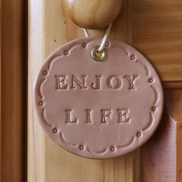 Enjoy Life Sign, Enjoy Life Rounder, Handcrafted Inspirational Leather Wall Hanging, Hand Tooled Leather Wall Decorations, Handmade Roundels