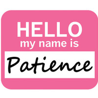 Patience Hello My Name Is Mouse Pad