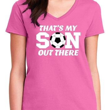 Soccer Shirt; That's My Son Out There Women's V-Neck Tee