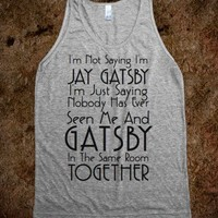 I'm Not Saying I'm Gatsby Tank