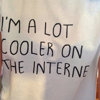 I'm a lot cooler on the internet white tshirt for women tshirts fashion shirts funny shirt cute top