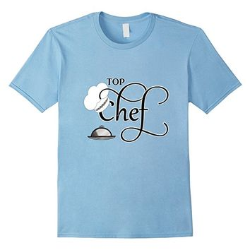 Top Chef Funny Novelty Slogan Graphic Text T-Shirt