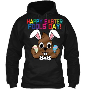 Happy Easter Fools Day Poop Emoji T-Shirt for Easter Gift Pullover Hoodie 8 oz