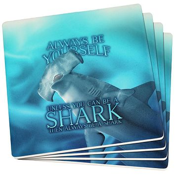 Always Be Yourself Unless Hammerhead Shark Set of 4 Square Coasters