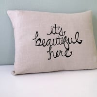 Pillow Cover Cushion Cover It's Beautiful by SweetnatureDesigns