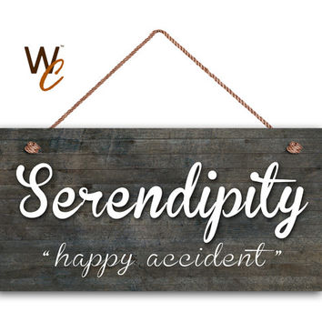 "Serendipity Sign, Happy Accident, Dark Distressed Wood Style, Wall Art, Weatherproof, 5"" x 10"" Sign, Housewarming Gift, Made To Order"