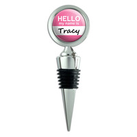 Tracy Hello My Name Is Wine Bottle Stopper