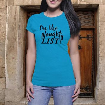 on the Naughty List, Santas Girl, Boyfriend Tee, Sassy Shirt, Work Shirt, Clever Shirt, Casual Shirt