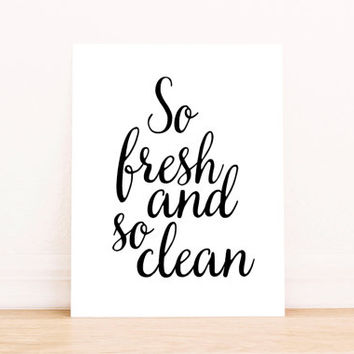 Bathroom Print Laundry Room Decor Laundry Art Cleaning Art Word art Laundry Print Bathroom Decor So Fresh and So Clean Poster Bathroom Art