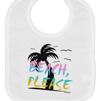 Beach Please - Summer Colors with Palm Trees Baby Bib