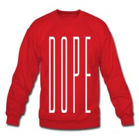 Spreadshirt Men's Dope in White Sweatshirt