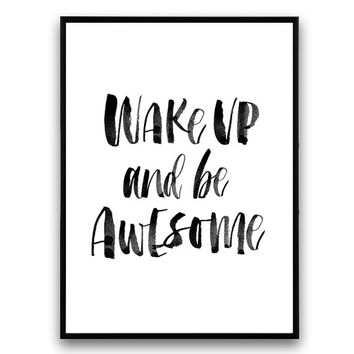 Typographic print, Wake up and be awesome, wise words, quote print, words art, Home decor, art wall, black and white, motivational print