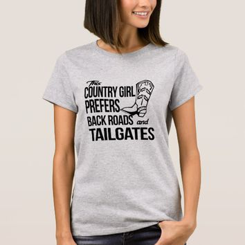 Country Girl Back Roads and Tailgates T-Shirt