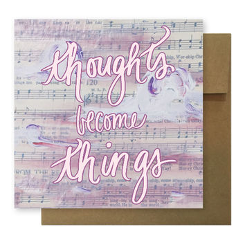 thoughts become things, happy thoughts, positive vibes, positivity, law of attraction, greeting card, blank card, square card, envelope
