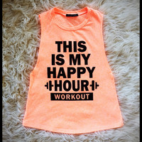 Neon Orange This is my happy hour muscle fit tank