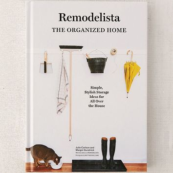 Remodelista: The Organized Home By Julie Carlson + Margot Guralnick | Urban Outfitters