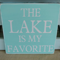 the lake is my favorite lake house decor turqouise lake sign wooden sign painted wood sign