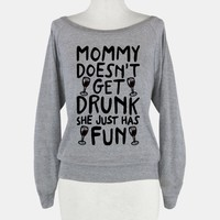 Mommy Doesn't Get Drunk