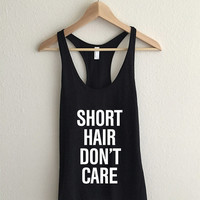 Short Hair Don't Care Racerback Tank Top