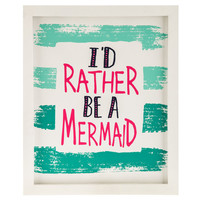 I'd Rather Be A Mermaid Framed Wall Art