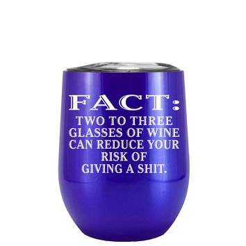 FACT Two To Three Glasses Reduces Risk on Translucent Intense Blue 12 oz Stemless Wine Tumbler