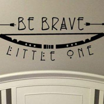 Be Brave Little One Vinyl Wall Decal Sticker with Bow an Arrow Boho Bohemian Vibe for a Baby Nursery or Child's Room