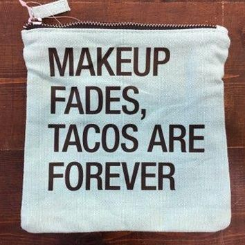 Tacos Are Forever Cosmetic Bag