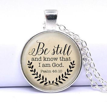 Bible Verse Necklace Be Still and Know That I am God Pendant Psalm 46:10 Quote Jewelry Your Choice of Finish 2016 hot selling Silver Plated
