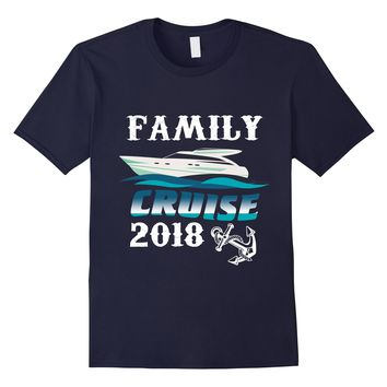 Family Cruise 2018 T-Shirt- Cruise Ship Vacation Holiday