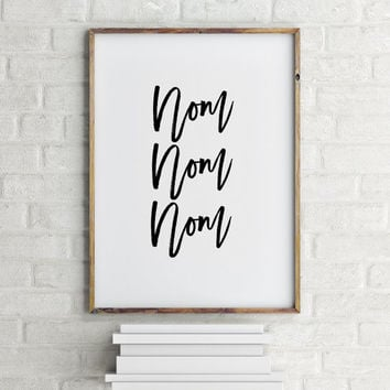 Hand Lettered Inspirational Quote Scandinavian Design Motivational Print Pop Art Nom Nom Nom Food Art Kitchen Decor Wall Art Wall artwork