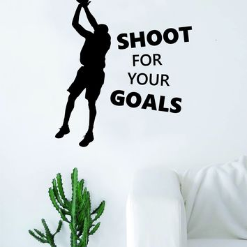 Basketball Shoot for Your Goals Silhouette Quote Wall Decal Sticker Bedroom Living Room Art Vinyl Teen Sports Bball Ball is Life Inspirational