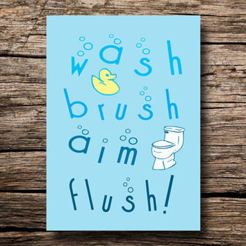 Wash, brush, aim, flush!! - Bathroom art - printable poster